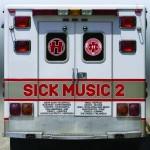 Sick Music 2