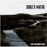 subz & matik - low pressure area