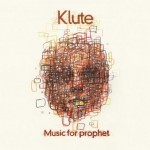 Klute - Music For Prophet